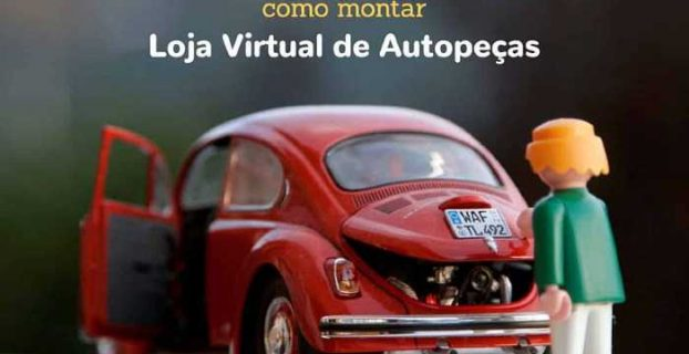 Como montar uma loja virtual de auto peças